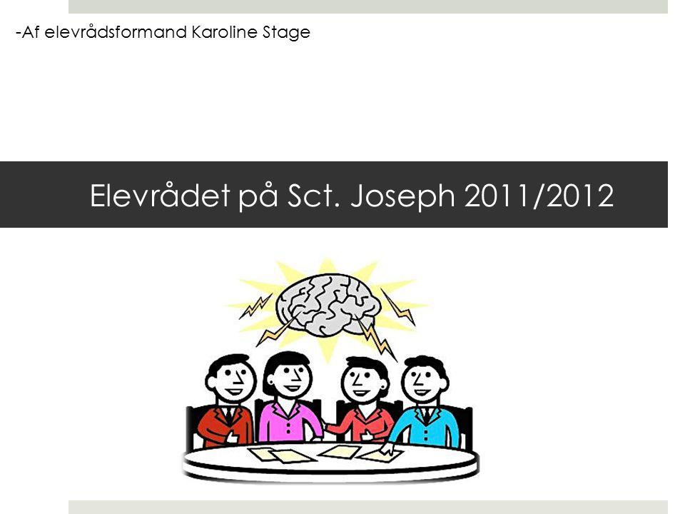 Elevrådet på Sct. Joseph 2011/2012 -Af elevrådsformand Karoline Stage