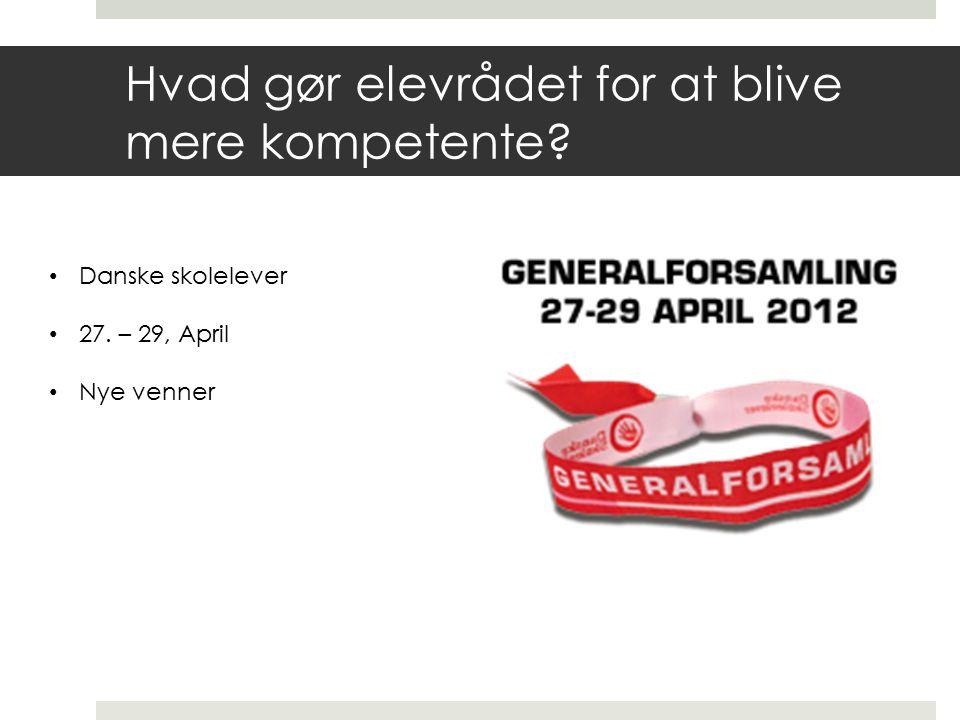 Hvad gør elevrådet for at blive mere kompetente Danske skolelever 27. – 29, April Nye venner
