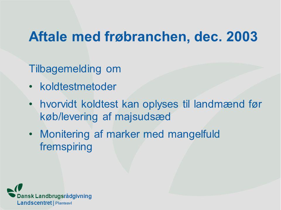 Dansk Landbrugsrådgivning Landscentret | Planteavl Aftale med frøbranchen, dec.
