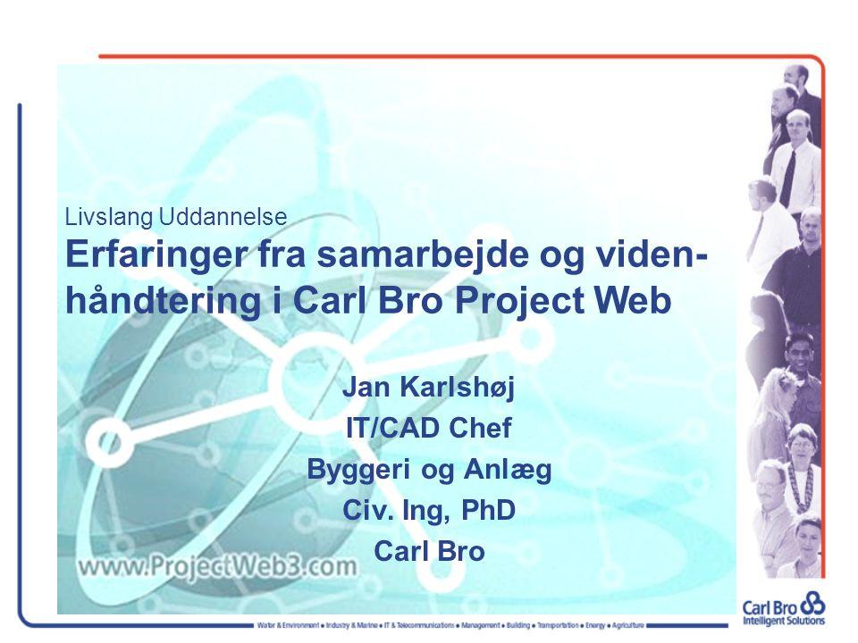 www.projectweb3.com Jan Karlshøj IT/CAD Chef Byggeri og Anlæg Civ.