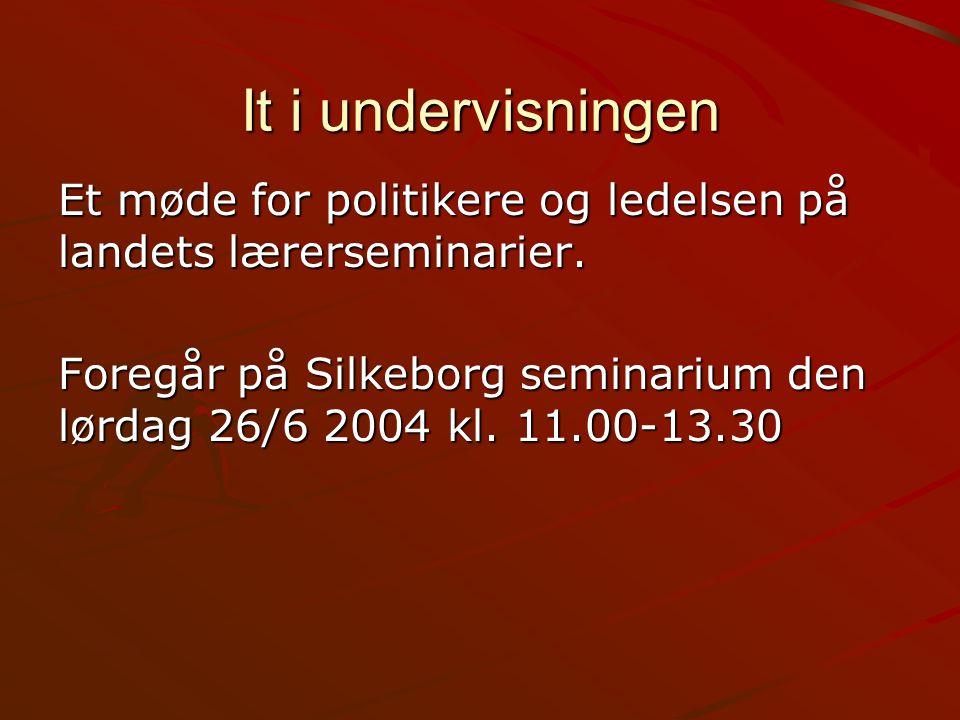 It i undervisningen Et møde for politikere og ledelsen på landets lærerseminarier.