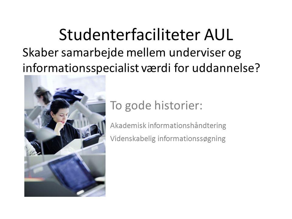 Studenterfaciliteter AUL Skaber samarbejde mellem underviser og informationsspecialist værdi for uddannelse.