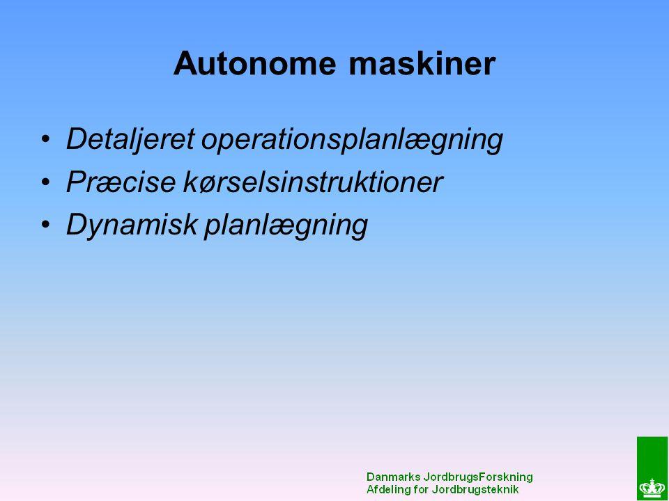 Autonome maskiner Detaljeret operationsplanlægning Præcise kørselsinstruktioner Dynamisk planlægning