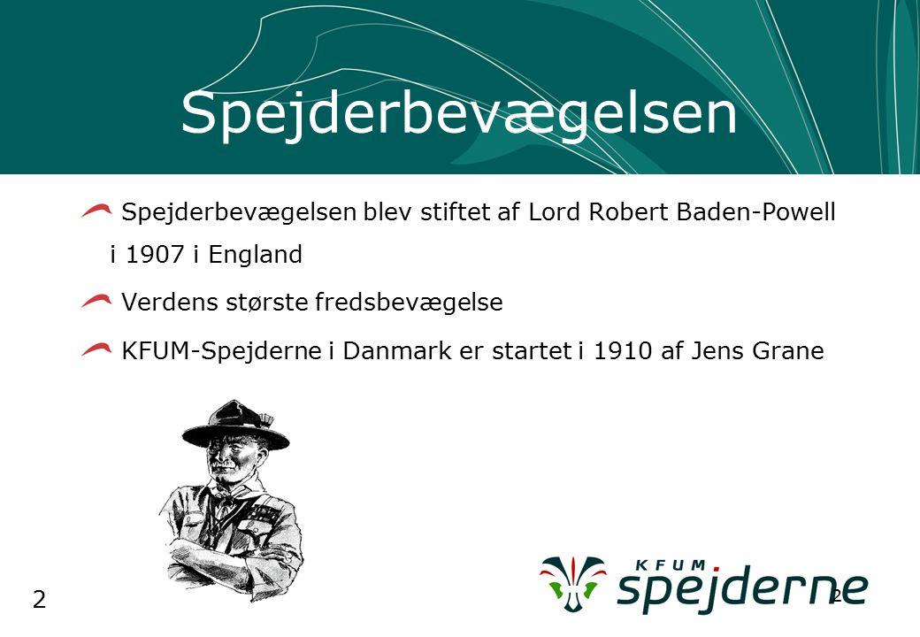 2 2 Spejderbevægelsen Spejderbevægelsen blev stiftet af Lord Robert Baden-Powell i 1907 i England Verdens største fredsbevægelse KFUM-Spejderne i Danmark er startet i 1910 af Jens Grane