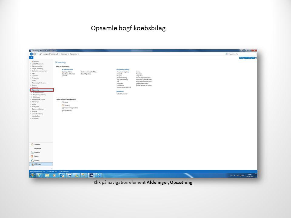 Opsamle bogf koebsbilag Klik på navigation element Afdelinger, Opsætning