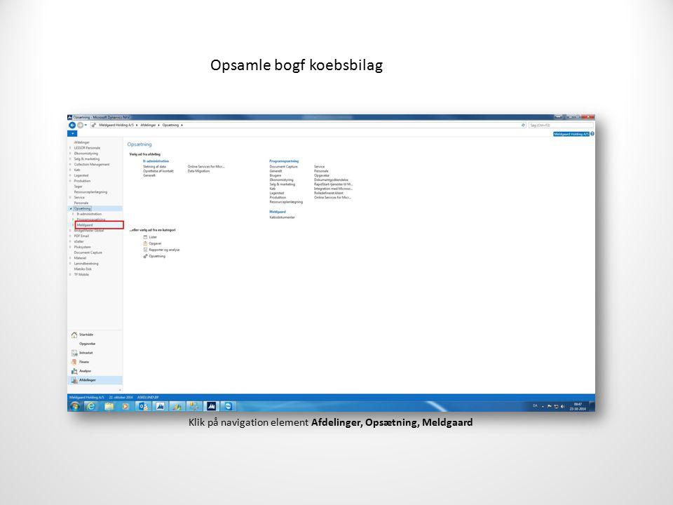 Opsamle bogf koebsbilag Klik på navigation element Afdelinger, Opsætning, Meldgaard