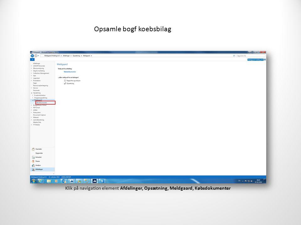 Opsamle bogf koebsbilag Klik på navigation element Afdelinger, Opsætning, Meldgaard, Købsdokumenter