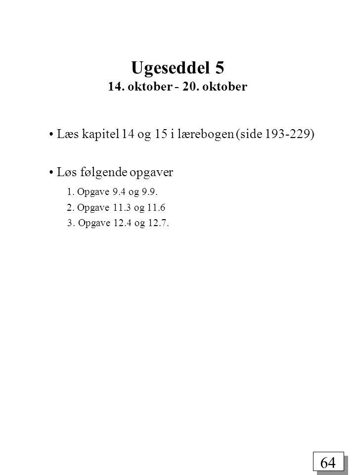 64 Læs kapitel 14 og 15 i lærebogen (side 193-229) Løs følgende opgaver 1.