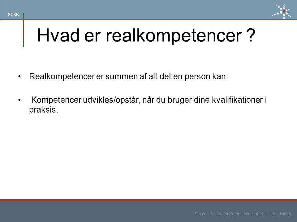 Statens Center for Kompetence- og Kvalitetsudvikling SCKK Hvad er realkompetencer .