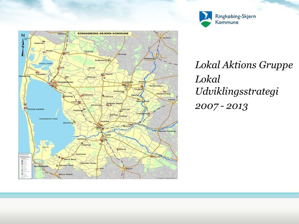 Lokal Aktions Gruppe Lokal Udviklingsstrategi 2007 - 2013