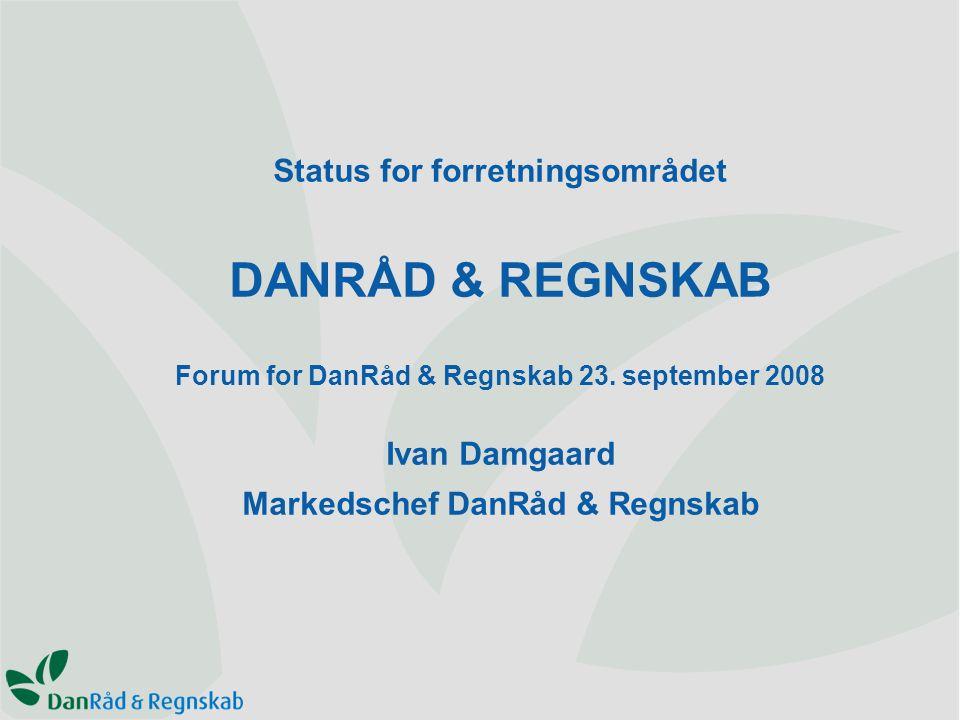 Status for forretningsområdet DANRÅD & REGNSKAB Forum for DanRåd & Regnskab 23.