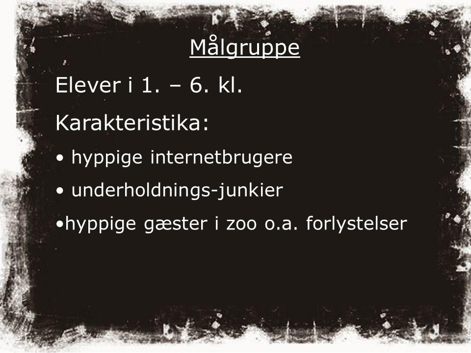 Målgruppe Elever i 1. – 6. kl.