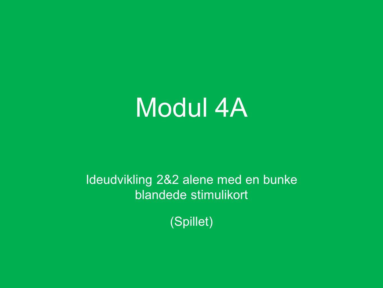 Modul 4A Ideudvikling 2&2 alene med en bunke blandede stimulikort (Spillet)
