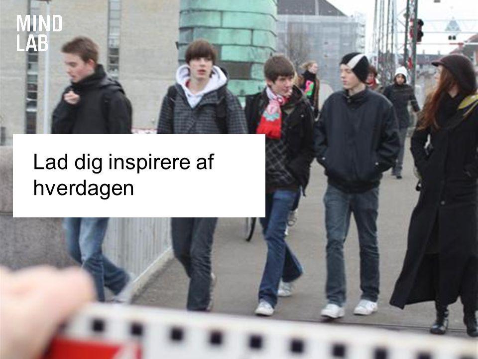 Lad dig inspirere af hverdagen