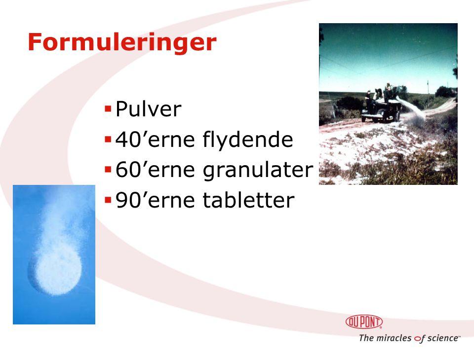 Formuleringer  Pulver  40'erne flydende  60'erne granulater  90'erne tabletter