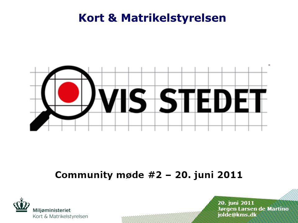 Indsæt billede her Kort & Matrikelstyrelsen Community møde #2 – 20.