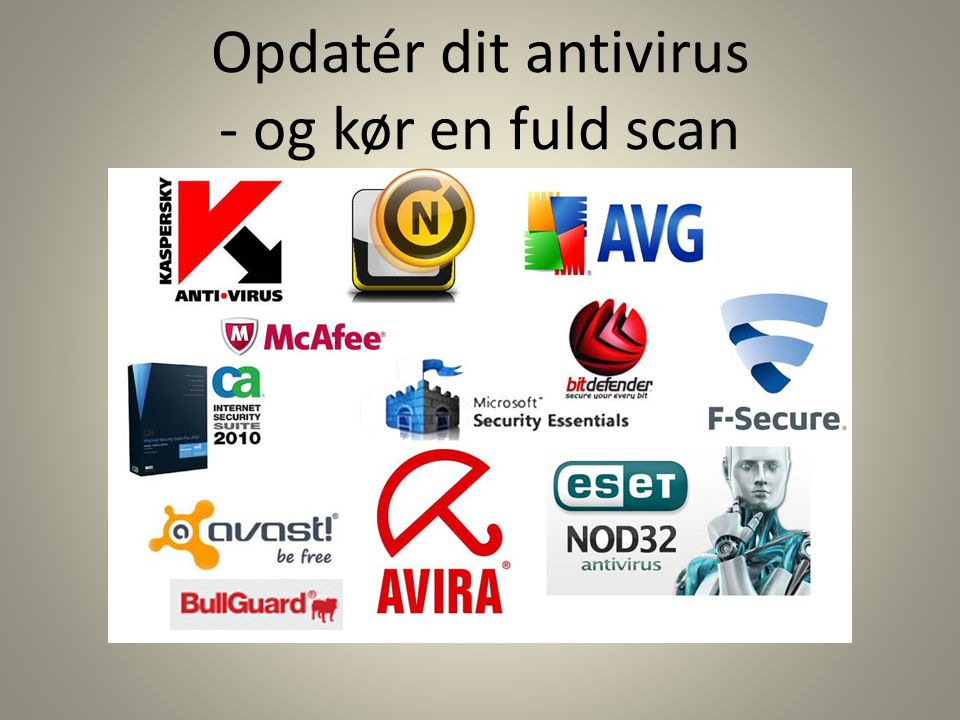 Opdatér dit antivirus - og kør en fuld scan