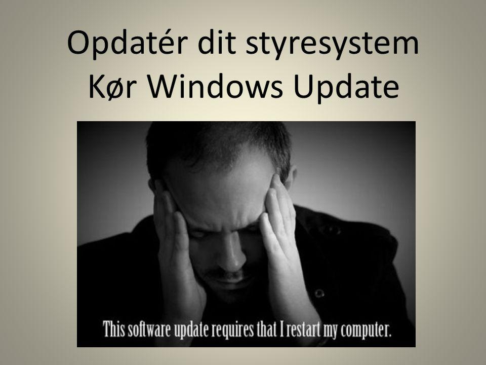 Opdatér dit styresystem Kør Windows Update