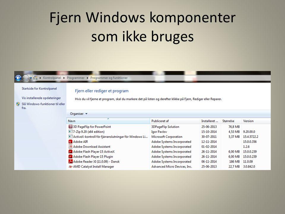 Fjern Windows komponenter som ikke bruges