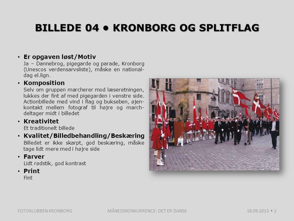 BILLEDE 04 KRONBORG OG SPLITFLAG Er opgaven løst/Motiv Ja – Dannebrog, pigegarde og parade, Kronborg (Unescos verdensarvsliste), måske en national- dag el.lign.