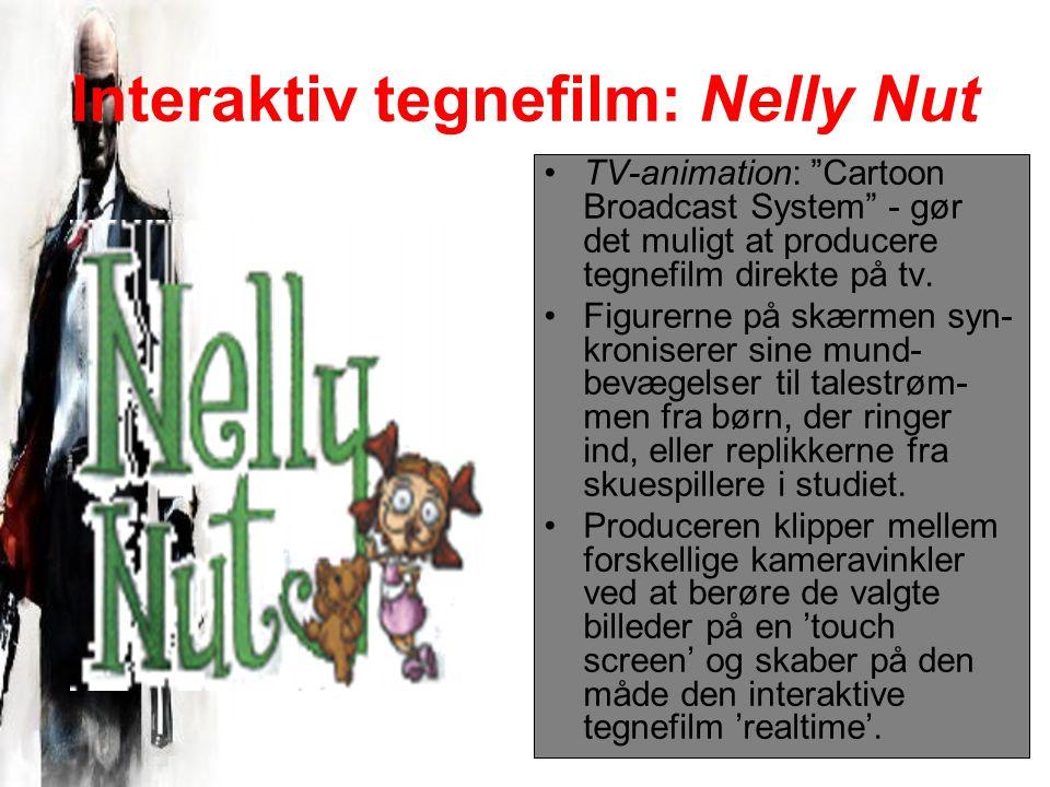 Interaktiv tegnefilm: Nelly Nut TV-animation: Cartoon Broadcast System - gør det muligt at producere tegnefilm direkte på tv.