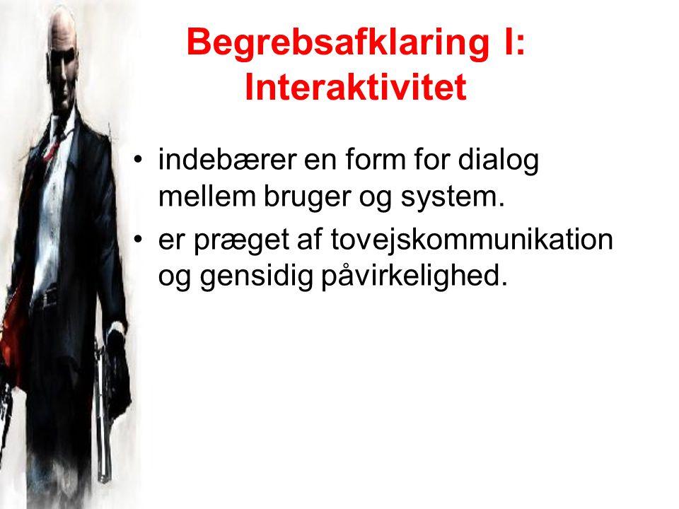 Begrebsafklaring I: Interaktivitet indebærer en form for dialog mellem bruger og system.