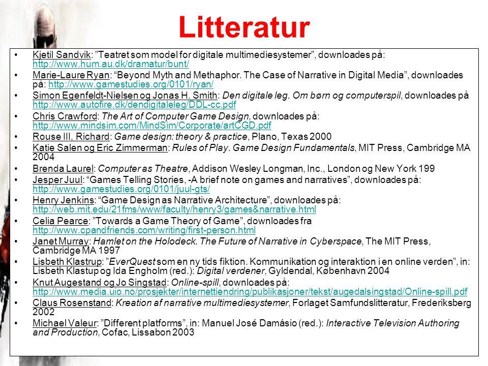 Litteratur Kjetil Sandvik: Teatret som model for digitale multimediesystemer , downloades på: http://www.hum.au.dk/dramatur/bunt/ http://www.hum.au.dk/dramatur/bunt/ Marie-Laure Ryan: Beyond Myth and Methaphor.
