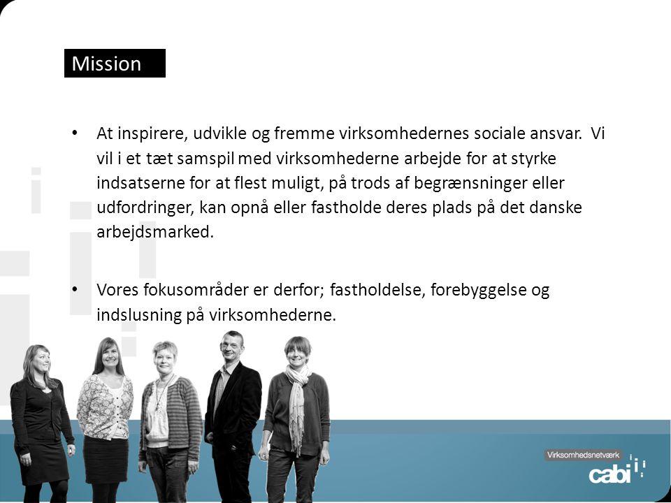 Side 4 Mission At inspirere, udvikle og fremme virksomhedernes sociale ansvar.