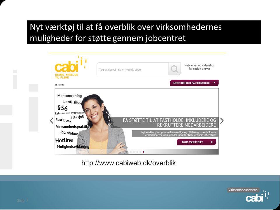 Side 7 Nyt værktøj til at få overblik over virksomhedernes muligheder for støtte gennem jobcentret http://www.cabiweb.dk/overblik