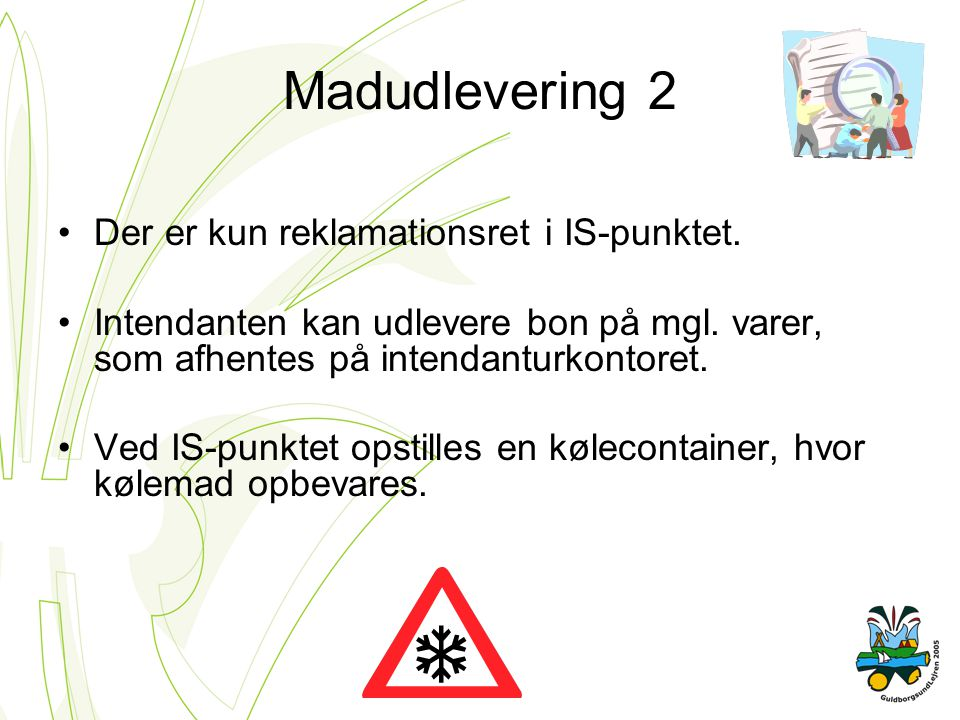 Madudlevering 2 Der er kun reklamationsret i IS-punktet.