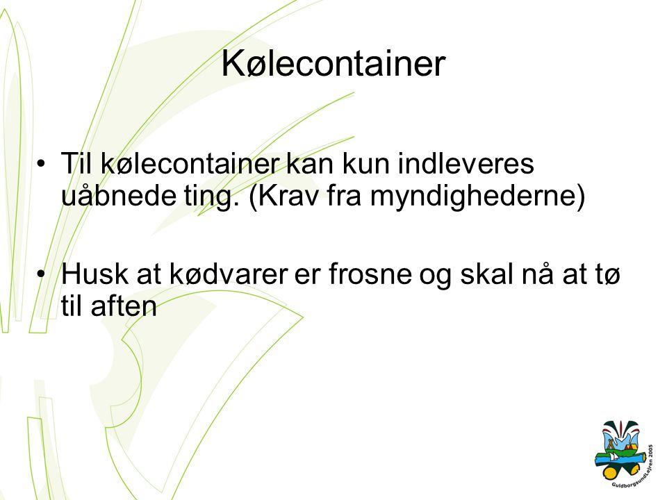 Kølecontainer Til kølecontainer kan kun indleveres uåbnede ting.