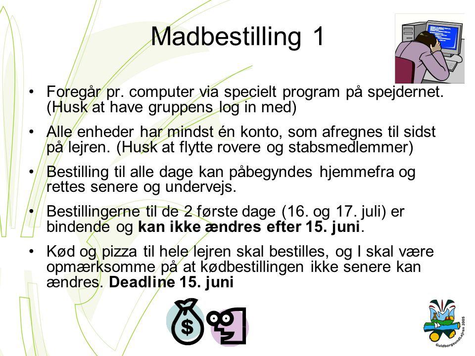 Madbestilling 1 Foregår pr. computer via specielt program på spejdernet.
