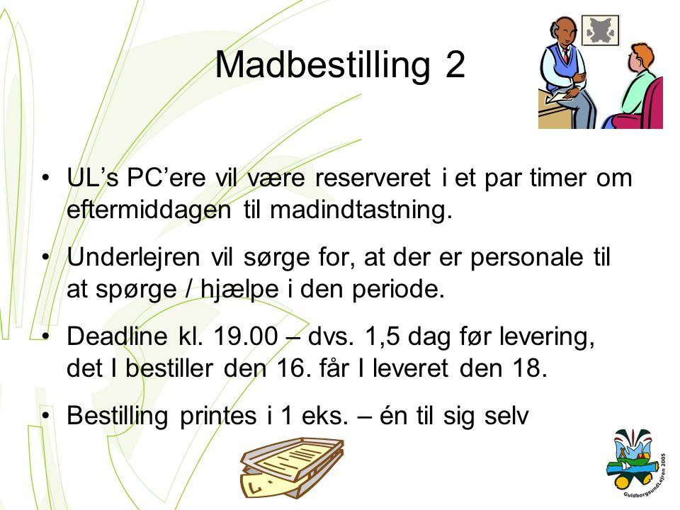 Madbestilling 2 UL's PC'ere vil være reserveret i et par timer om eftermiddagen til madindtastning.
