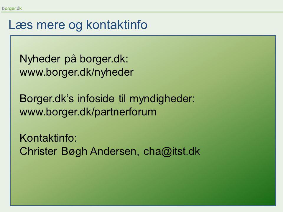 Læs mere og kontaktinfo Nyheder på borger.dk: www.borger.dk/nyheder Borger.dk's infoside til myndigheder: www.borger.dk/partnerforum Kontaktinfo: Christer Bøgh Andersen, cha@itst.dk