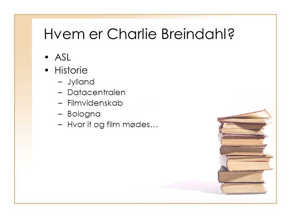 Hvem er Charlie Breindahl.