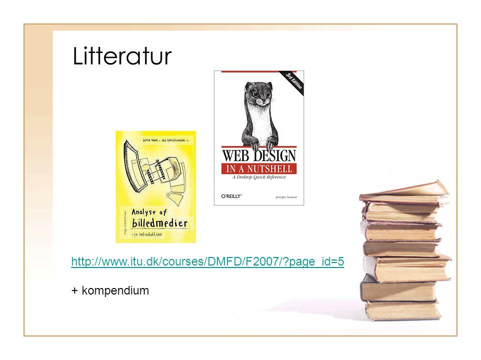Litteratur http://www.itu.dk/courses/DMFD/F2007/ page_id=5 + kompendium