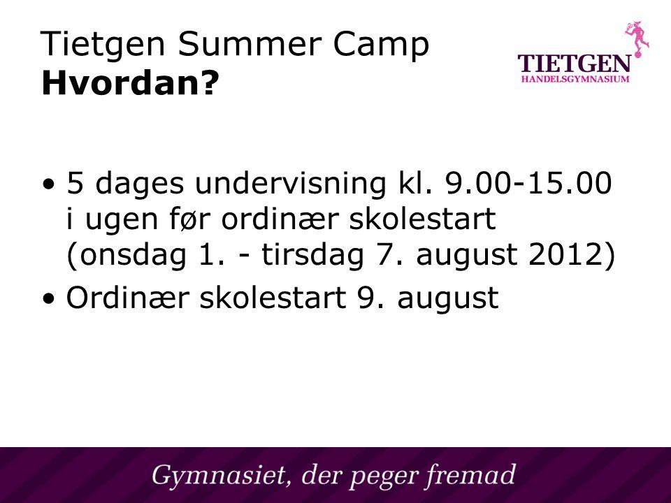 Tietgen Summer Camp Hvordan. vet på et Handelsgymnasium 5 dages undervisning kl.