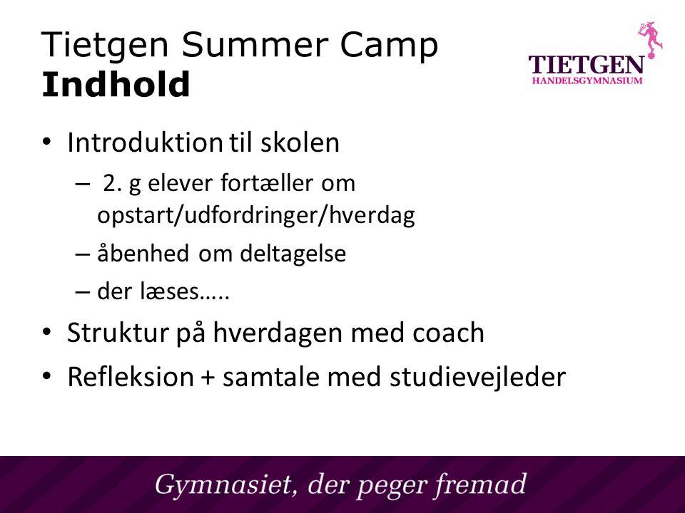 Tietgen Summer Camp Indhold på et Handelsgymnasium Introduktion til skolen – 2.
