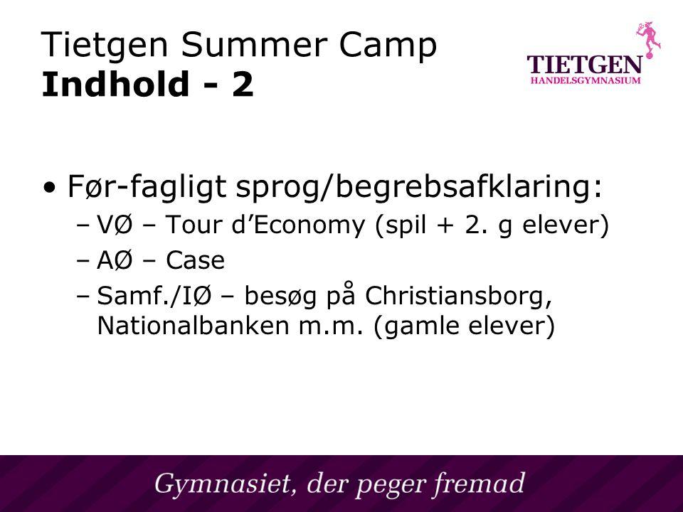 Tietgen Summer Camp Indhold - 2 vet på et Handelsgymnasium Før-fagligt sprog/begrebsafklaring: –VØ – Tour d'Economy (spil + 2.