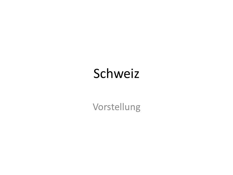 Schweiz Vorstellung