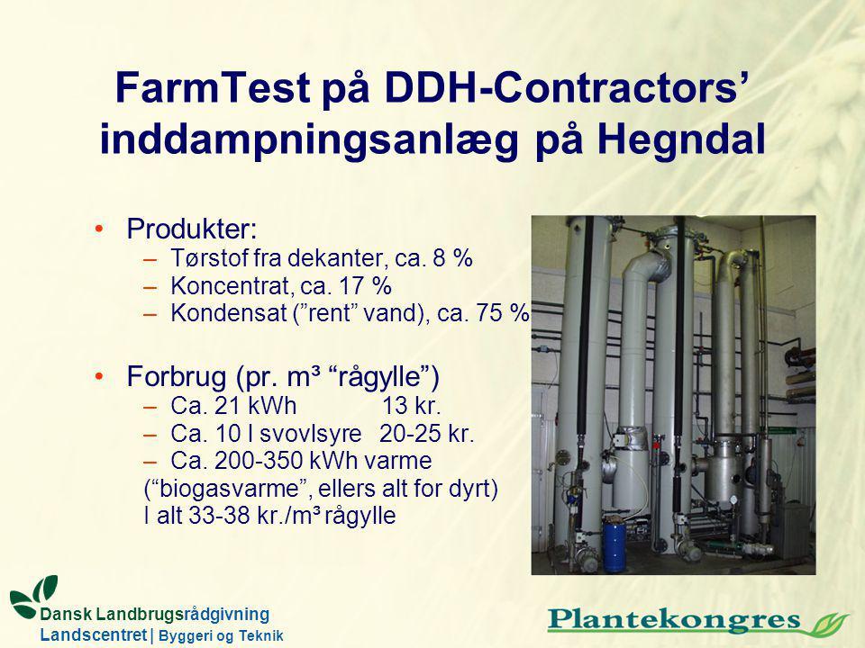 Dansk Landbrugsrådgivning Landscentret | Byggeri og Teknik FarmTest på DDH-Contractors' inddampningsanlæg på Hegndal Produkter: –Tørstof fra dekanter, ca.
