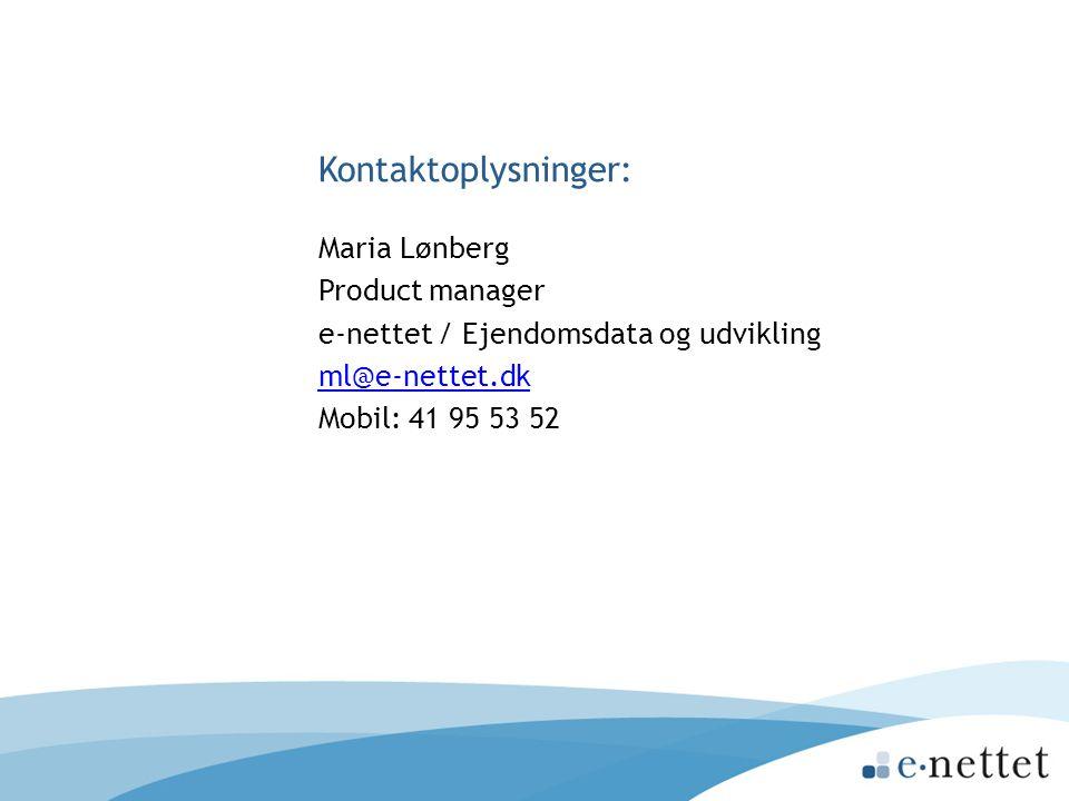 Kontaktoplysninger: Maria Lønberg Product manager e-nettet / Ejendomsdata og udvikling ml@e-nettet.dk Mobil: 41 95 53 52