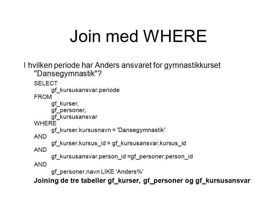 Join med WHERE I hvilken periode har Anders ansvaret for gymnastikkurset Dansegymnastik .