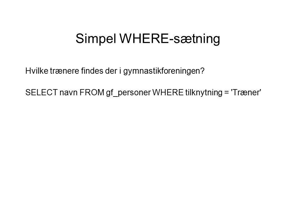 Simpel WHERE-sætning Hvilke trænere findes der i gymnastikforeningen.