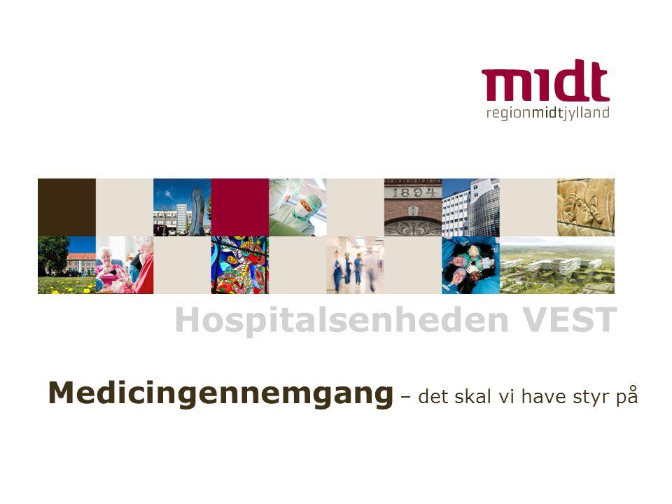 www.regionmidtjylland.dk Hospitalsenheden VEST Medicingennemgang – det skal vi have styr på