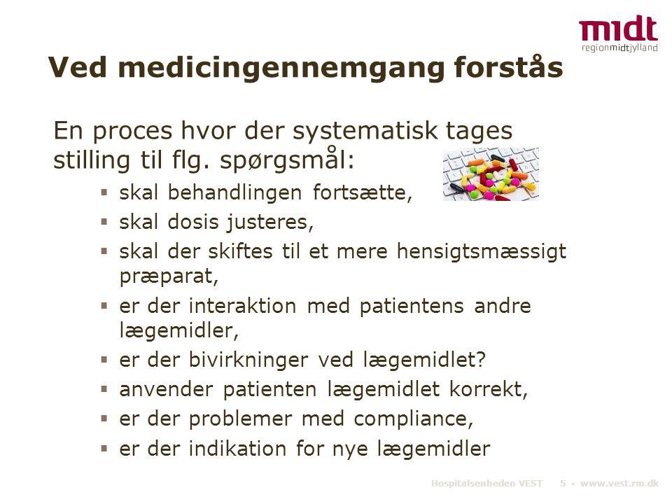Ved medicingennemgang forstås En proces hvor der systematisk tages stilling til flg.