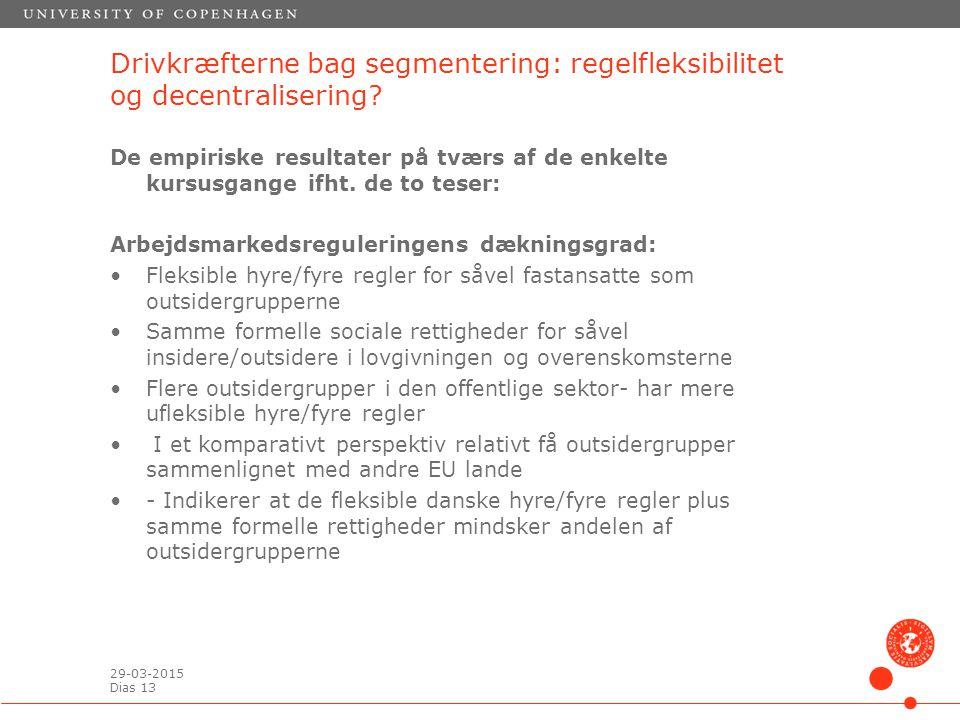 29-03-2015 Dias 13 Drivkræfterne bag segmentering: regelfleksibilitet og decentralisering.