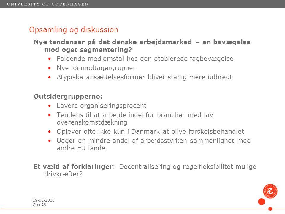 29-03-2015 Dias 18 Opsamling og diskussion Nye tendenser på det danske arbejdsmarked – en bevægelse mod øget segmentering.