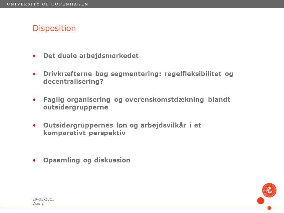 29-03-2015 Dias 2 Disposition Det duale arbejdsmarkedet Drivkræfterne bag segmentering: regelfleksibilitet og decentralisering.