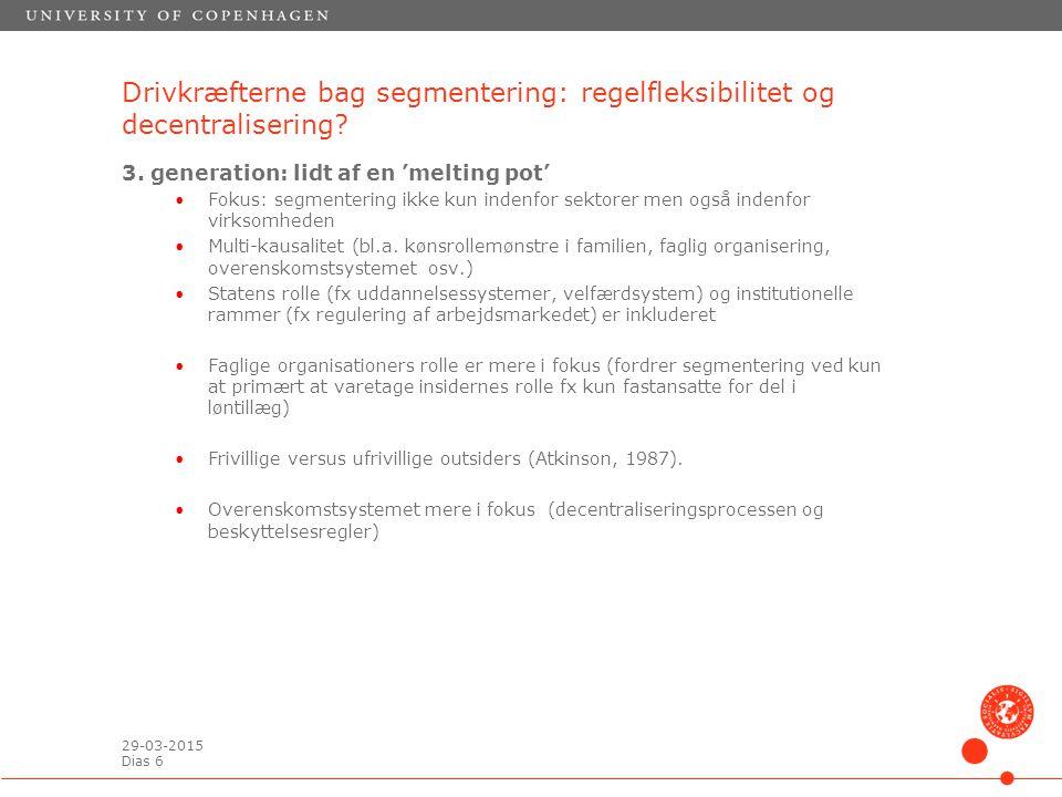 29-03-2015 Dias 6 Drivkræfterne bag segmentering: regelfleksibilitet og decentralisering.